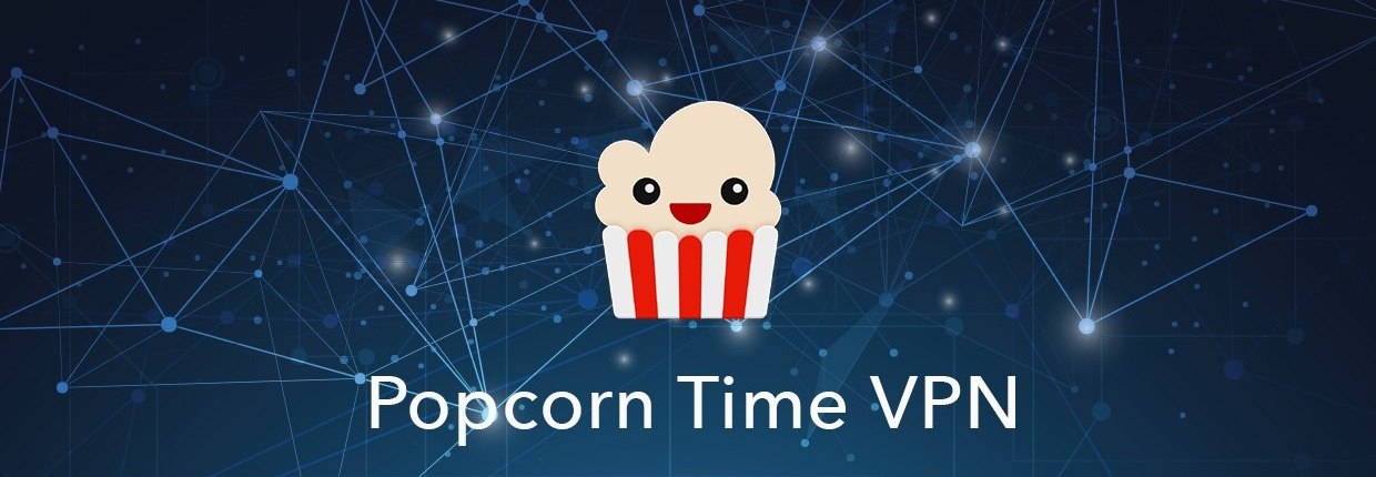 Why use a VPN for Popcorn Time when watching your favorite movies